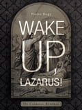 Wake Up, Lazarus! 777a11b0-4d74-4d12-8166-76f816ed511c