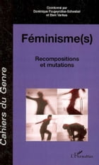 Féminisme(s): Recompositions et mutations - Hors-série by Dominique Fougeyrollas-Schwebel