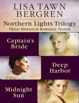 Book Northern Lights Trilogy: Three Historical Romance Novels from Lisa T. Bergren: The Captain's Bride… by Lisa Tawn Bergren