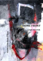 Home Front: Poems of the Bush II Years by Leigh Herrick