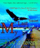 My Last Sunset by J.W. Stokes