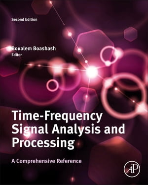 Time-Frequency Signal Analysis and Processing A Comprehensive Reference