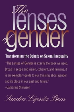 Book The Lenses of Gender: Transforming the Debate on Sexual Inequality by Bem, Sandra Lipsitz