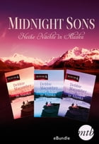 Midnight Sons - Heiße Nächte in Alaska: eBundle by Debbie Macomber