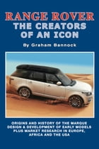 Range Rover The Creators of an Icon by Graham Bannock