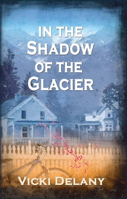 Book In the Shadow of the Glacier: A Constable Molly Smith Mystery by Vicki Delany