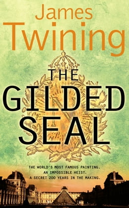 Book The Gilded Seal by James Twining