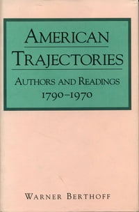 American Trajectories: Authors and Readings, 1790–1970