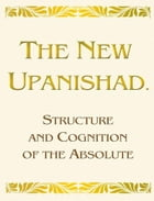 The New Upanishad. Structure and Cognition of the Absolute by Vladimir Antonov