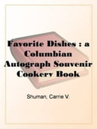 Favorite Dishes by Carrie V. Shuman