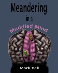 Meandering in a Muddled Mind