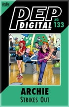 Pep Digital Vol. 133: Archie Strikes Out by Archie Superstars