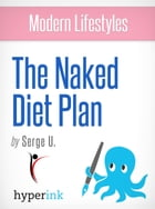 The Naked Diet Plan - Dr. Oz's Plan for Realizing Your Best Self (Fitness, Weight Loss, Wellness) by Serge U.