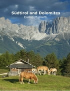 Südtirol and Dolomites by Enrico Massetti