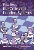 First Steps:The Colle and London Systems by Cyrus Lakdawala