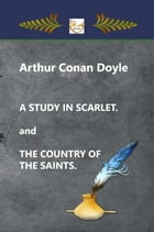 A Study in Scarlet. and The Country of the Saints. by Arthur Conan Doyle