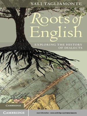 Roots of English Exploring the History of Dialects