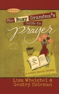 The Busy Grandma's Guide to Prayer 4da869c3-50bb-46a9-94b8-5dbabde8aaa2