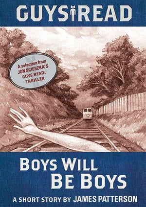 Guys Read: Boys Will Be Boys A Short Story from Guys Read: Thriller