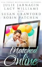 Matched Online: 4 contemporary romances by Lacy Williams