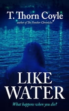 Like Water by T. Thorn Coyle