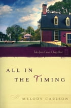 All in the Timing by Melody Carlson