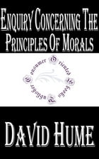Enquiry Concerning the Principles of Morals by David Hume