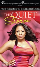 The Quiet Storm: My Life, My Process, My Victory by Stormy Wellington