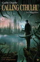 Calling Cthulhu - Le Magicien by Gaëlle Dupille