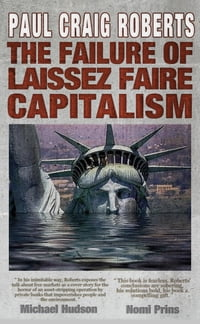 The Failure of Laissez Faire Capitalism and Economic Dissolution of the West