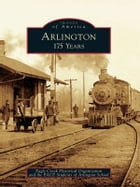 Arlington:: 175 Years by Eagle Creek Historical Organization