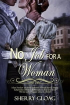 No Job For a Woman by Sherry Gloag