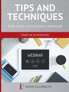 Tips and Techniques for your successful webinar by Heiko Hillbrecht