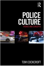 Police Culture: Themes and Concepts