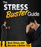 The Stress Buster Guide by Anonymous
