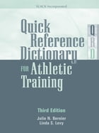 Quick Reference Dictionary for Athletic Training: Third Edition by Julie Bernier