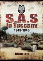 SAS in Tuscany: 1943–1945 by Brian Lett