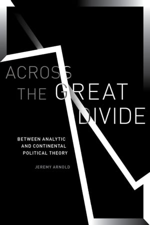Across the Great Divide: Between Analytic and Continental Political Theory