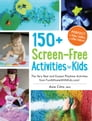 150+ Screen-Free Activities for Kids Cover Image
