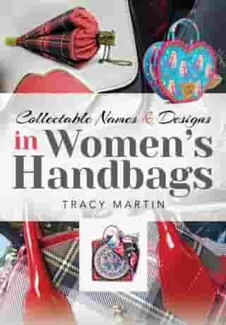 Collectable Names and Designs in Women's Handbags by Tracy Martin
