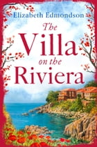 The Villa on the Riviera: A captivating story of mystery and secrets - the perfect summer escape by Elizabeth Edmondson