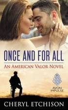 Once and For All: An American Valor Novel by Cheryl Etchison