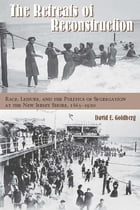 The Retreats of Reconstruction: Race, Leisure, and the Politics of Segregation at the New Jersey…