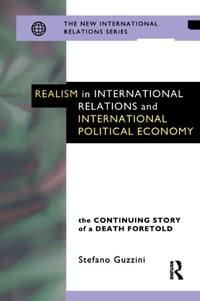 Realism in International Relations and International Political Economy: The Continuing Story of a…