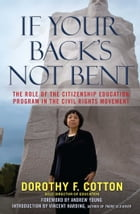 If Your Back's Not Bent: The Role of the Citizenship Education Program in the Civil Rights Movement