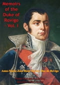 The Memoirs Of Duke Of Rovigo Vol. I