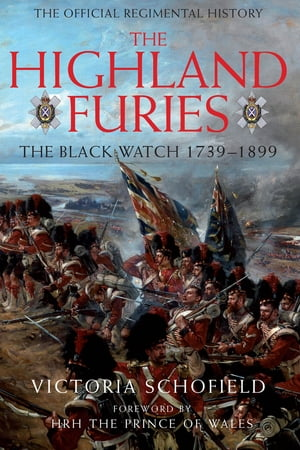 The Highland Furies The Black Watch 1739-1899