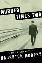 Murder Times Two by Haughton Murphy