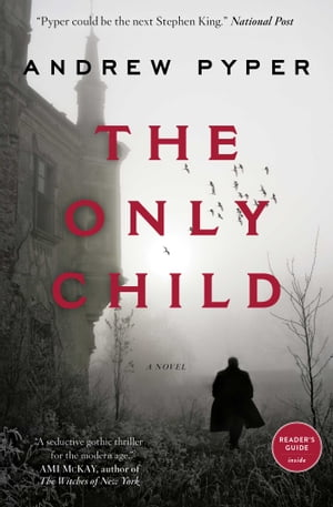 The Only Child: A Novel by Andrew Pyper