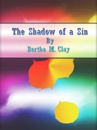 The Shadow of a Sin by Bertha M. Clay